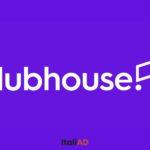 Clubhouse la nuova app dalle potenzialità inesplorate